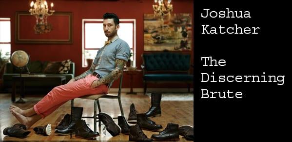 The Discerning Brute Joshua Katcher