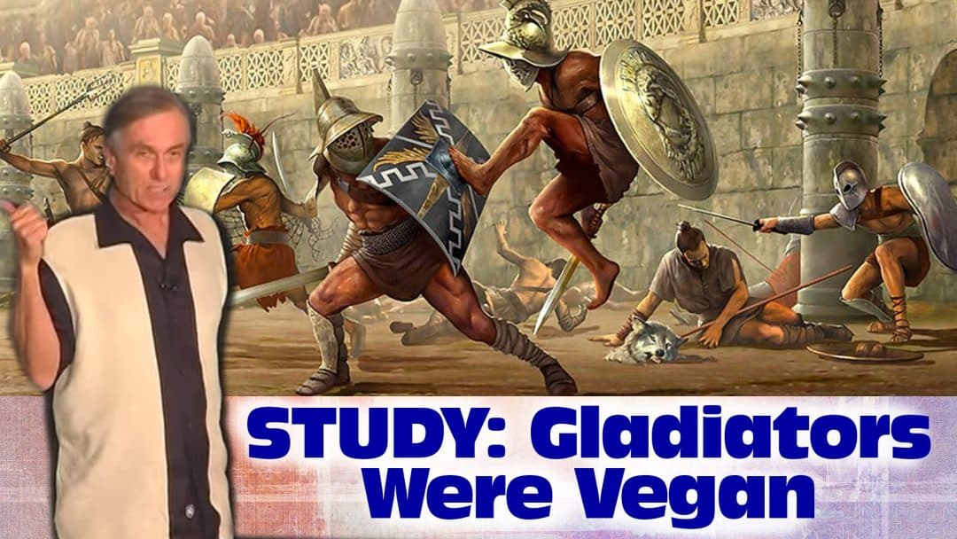 Must Watch: Gladiators Were Vegan – Dr John McDougall